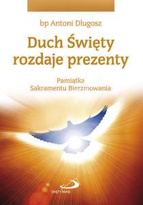 Duch Święty rozdaje prezenty. Pamiątka Sakramentu Bierzmowania (gołębica) - 2849844641