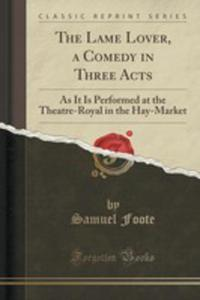 The Lame Lover, A Comedy In Three Acts - 2854813098