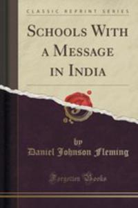 Schools With A Message In India (Classic Reprint) - 2853057460