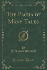 The Pacha Of Many Tales, Vol. 3 Of 3 (Classic Reprint) - 2854801661