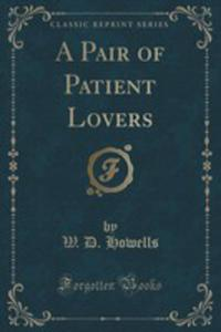 A Pair Of Patient Lovers (Classic Reprint) - 2852987996