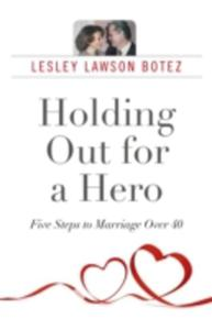 Holding Out For A Hero, Five Steps To Marriage Over 40 - 2841491896