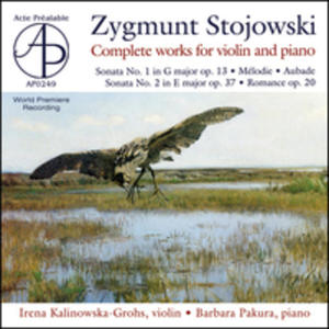 Zygmunt Stojowski: Complete Works For Violin And Piano - 2839279484