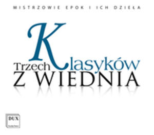 Trzech Klasyków Z Wiednia - Joseph Haydn, Wolfgang Amadeus Mozart, Ludwig Van Beethoven - 2839279632