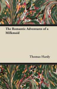 The Romantic Adventures Of A Milkmaid - 2853033445