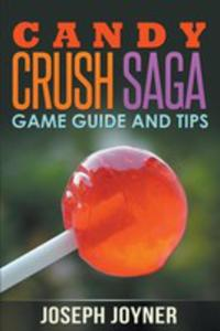 Candy Crush Saga Game Guide And Tips - 2852937481