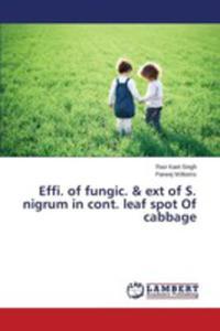 Effi. Of Fungic. & Ext Of S. Nigrum In Cont. Leaf Spot Of Cabbage - 2857268053