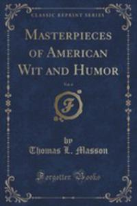 Masterpieces Of American Wit And Humor, Vol. 4 (Classic Reprint) - 2853994116
