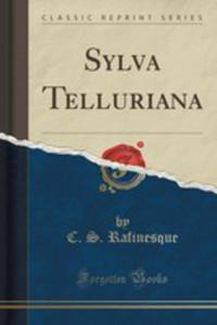 Sylva Telluriana (Classic Reprint) - 2853056533