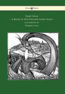 Fairy Gold - A Book Of Old English Fairy Tales - Illustrated By Herbert Cole - 2855750449