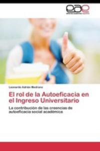 El Rol De La Autoeficacia En El Ingreso Universitario - 2853024524