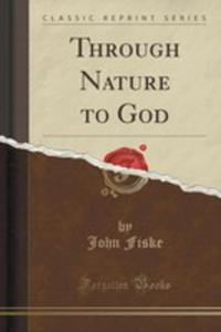 Through Nature To God (Classic Reprint) - 2852904413