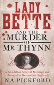 Lady Bette And The Murder Of Mr Thynn - 2846032988