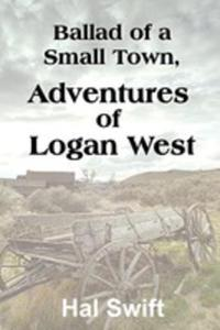 Ballad Of A Small Town, Adventures Of Logan West - 2849529203