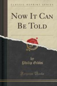 Now It Can Be Told (Classic Reprint) - 2853053949