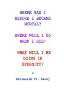 Where Was I Before I Became Mortal? - 2852941413