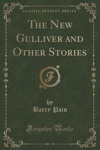 The New Gulliver And Other Stories (Classic Reprint) - 2855119592