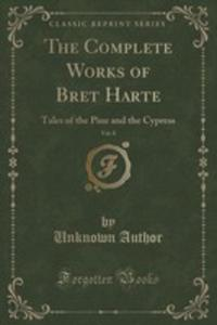 The Complete Works Of Bret Harte, Vol. 8 - 2854730521