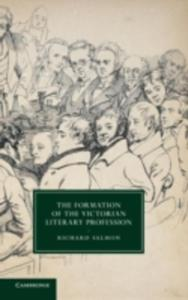 The Formation Of The Victorian Literary Profession - 2849906466