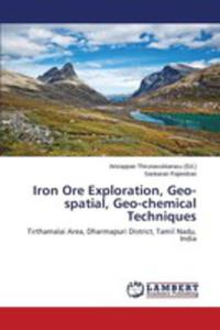 Iron Ore Exploration, Geo-spatial, Geo-chemical Techniques - 2860662598