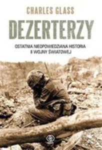 Dezerterzy. Ostatnia Nieopowiedziana Historia II Wojny Światowej - 2839679856