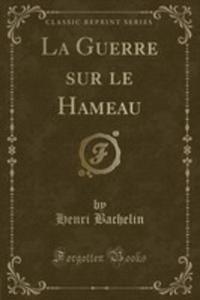 La Guerre Sur Le Hameau (Classic Reprint) - 2854796468