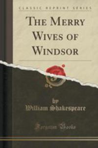 The Merry Wives Of Windsor (Classic Reprint) - 2853009358
