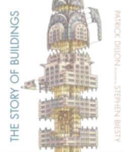 The Story Of Buildings: From The Pyramids To The Sydney Opera House And Beyond - 2839963786