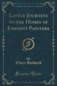 Little Journeys To The Homes Of Eminent Painters (Classic Reprint) - 2852897915