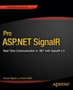 Pro Asp. Net Signalr: Real - Time Communication In . Net With Signalr 2. 0 - 2842826186