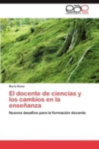 El Docente De Ciencias Y Los Cambios En La Ensenanza - 2857196798