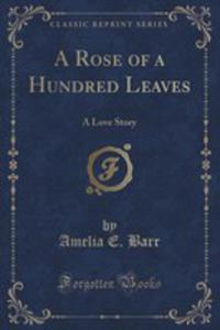 A Rose Of A Hundred Leaves - 2852855739