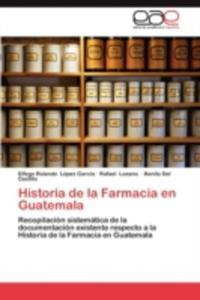 Historia De La Farmacia En Guatemala - 2860375133