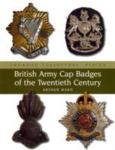 British Army Cap Badges Of The Twentieth Century - 2845338621
