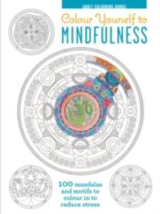 Adult Colouring Books: Colour Yourself To Mindfulness - 2840239835