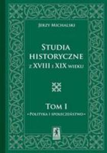 Studia Historyczne Z XVIII I XIX Wieku Tom 1 - 2840167598