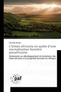 L'union Africaine En Qu^ete D'une Normalisation Fonci`ere Panafricaine - 2860720946