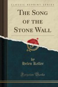 The Song Of The Stone Wall (Classic Reprint) - 2855762887