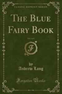 The Blue Fairy Book, Vol. 1 Of 2 (Classic Reprint) - 2854029123