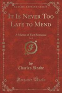 It Is Never Too Late To Mend, Vol. 2 Of 3 - 2854747191
