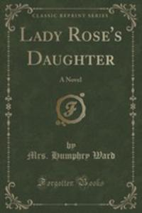 Lady Rose's Daughter - 2853006043