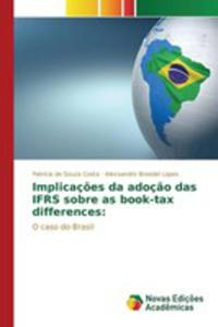 Implicaç~oes Da Adoç~ao Das Ifrs Sobre As Book-tax Differences - 2857259843