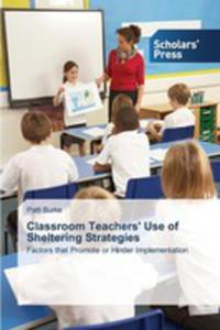 Classroom Teachers' Use Of Sheltering Strategies - 2857268542