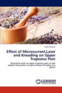 Effect Of Microcurrent,laser And Kneading On Upper Trapezius Pain
