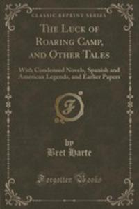 The Luck Of Roaring Camp, And Other Tales - 2855194901