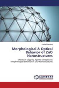 Morphological & Optical Behavior Of Zno Nanostructures - 2857255616