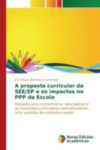 A Proposta Curricular Da See/sp E Os Impactos No Ppp Da Escola - 2857269491