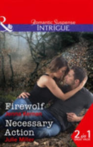 Firewolf: Firewolf (Apache Protectors: Tribal Thunder, Book 3) / Necessary Action (The Precinct: Bachelors In Blue, Book 3) (Apache Protectors: Tribal - 2848635005