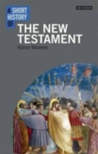 A Short History Of The New Testament - 2840035415