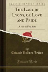 The Lady Of Lyons, Or Love And Pride - 2861286910